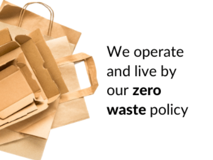 We operate and live by our zero waste policy
