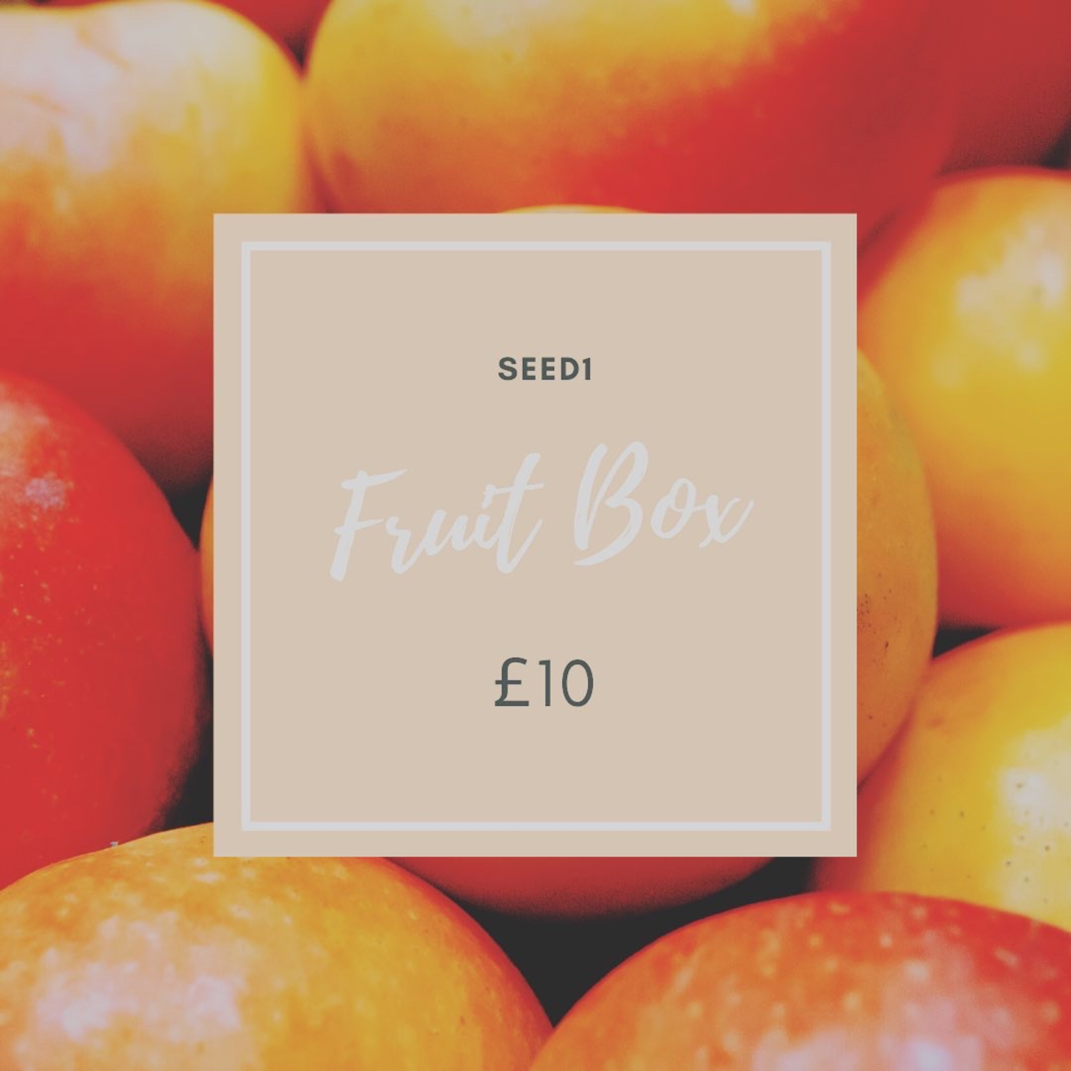 Fruit box £10. Email deliveries@seed1.co.uk to order.