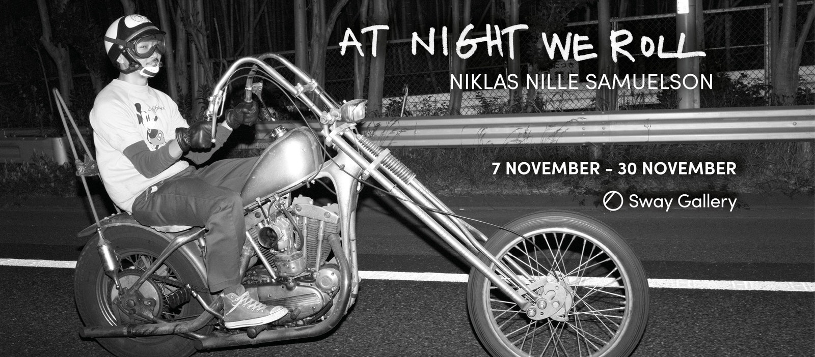 "NIKLAS NILLE SAMUELSON ""At Night We Roll"" // 7 November - 30 November 2019​"