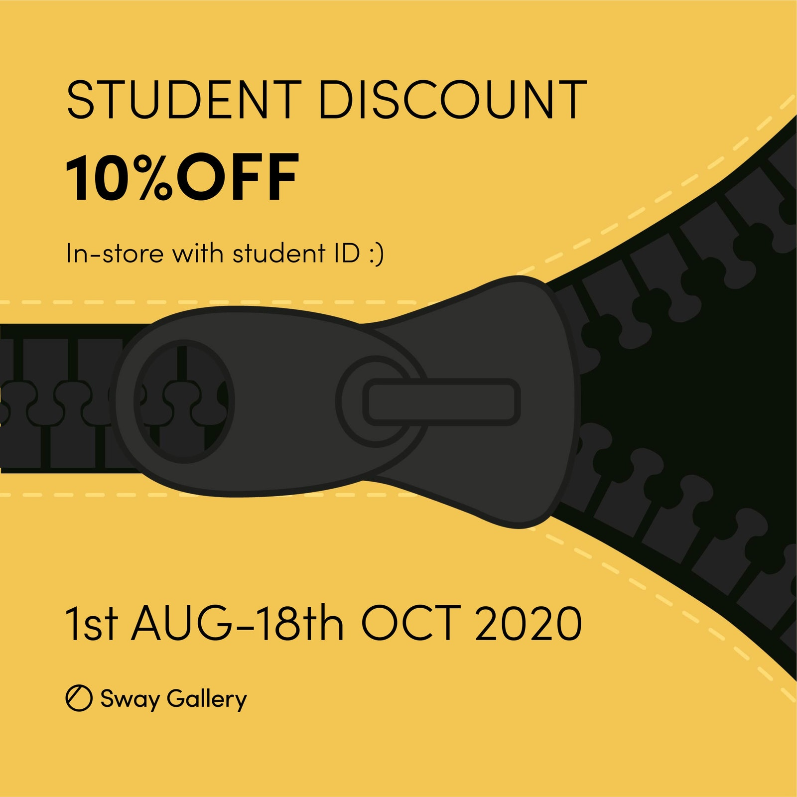 STUDENT DISCOUNT // 1 August - 18 October 2020