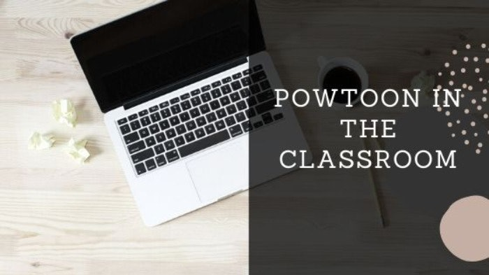Using PowToon in your classroom