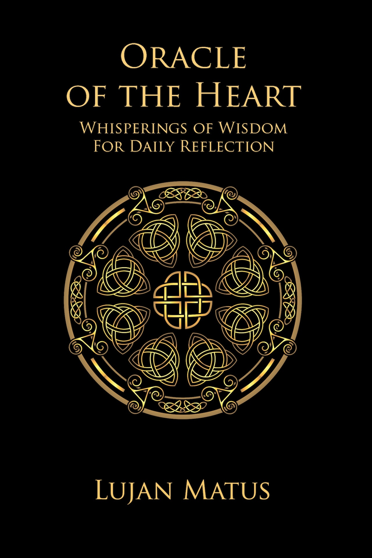 Oracle of the Heart: Whisperings of Wisdom for Daily Reflection
