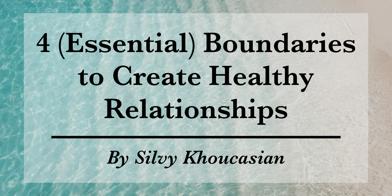 4 Essential Boundaries To Create Healthy Relationships