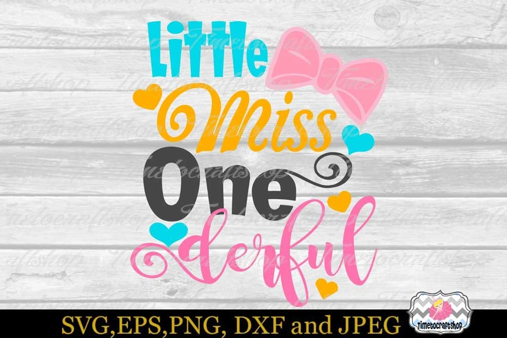 Svg Dxf Png Little Miss Onederful Timetocraftshop