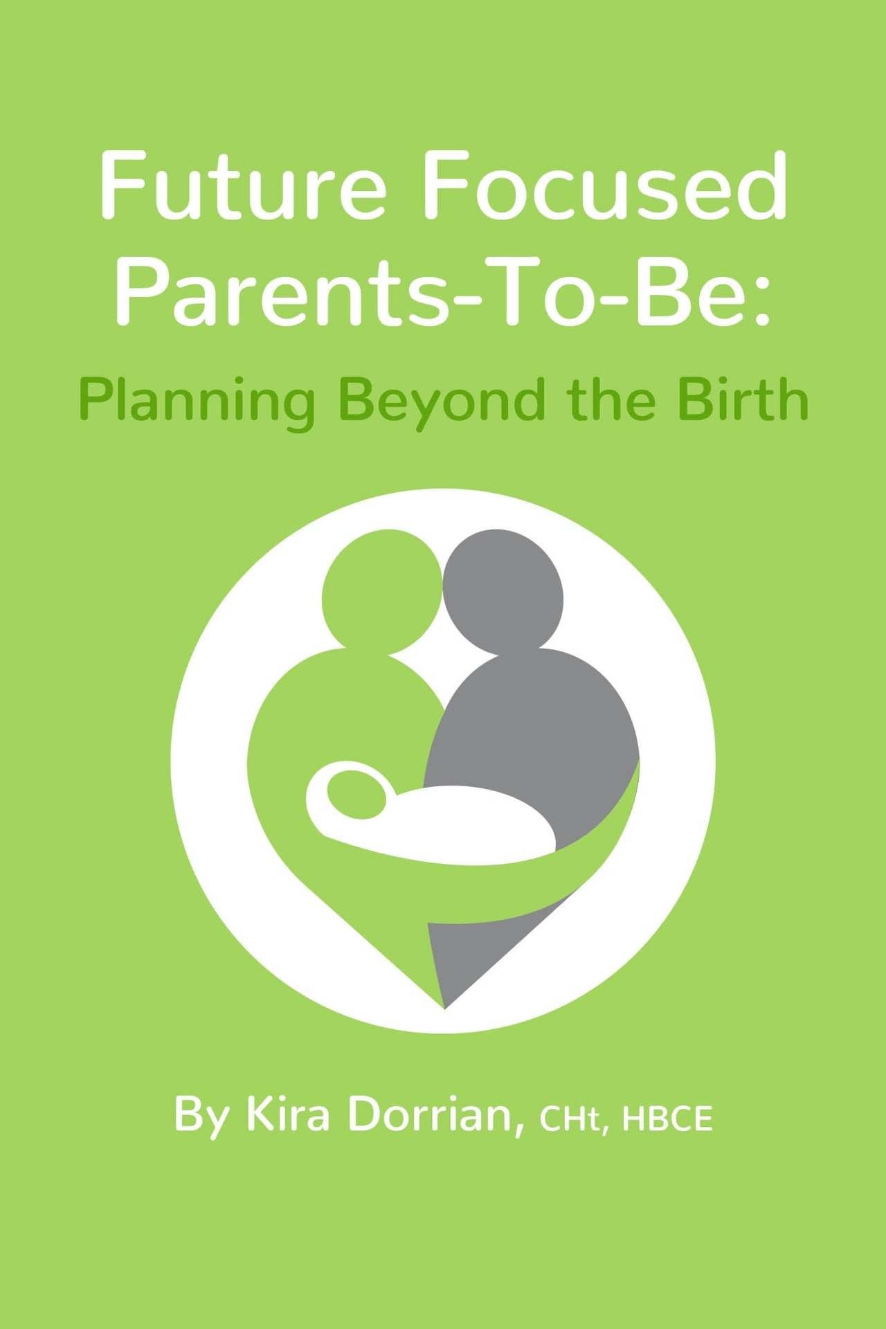 Future Focused Parents-To-Be: Planning Beyond the Birth