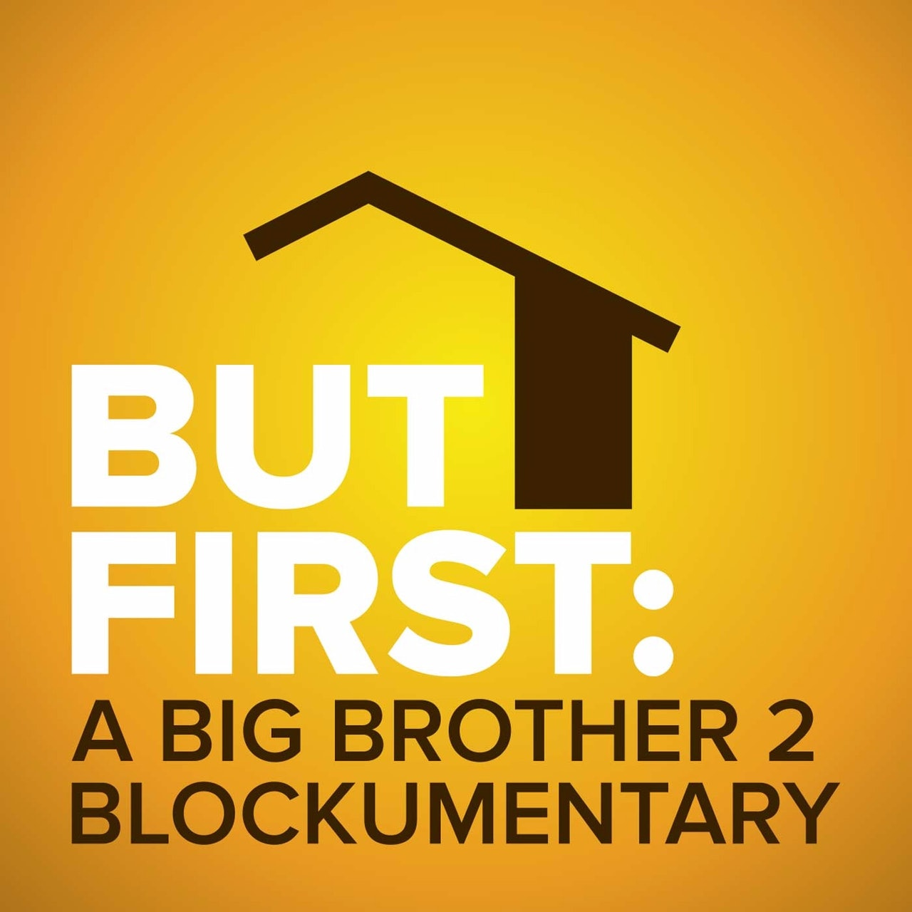 But First: A Big Brother 2 Blockumentary