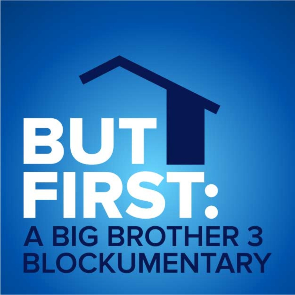 But First: A Big Brother 3 Blockumentary
