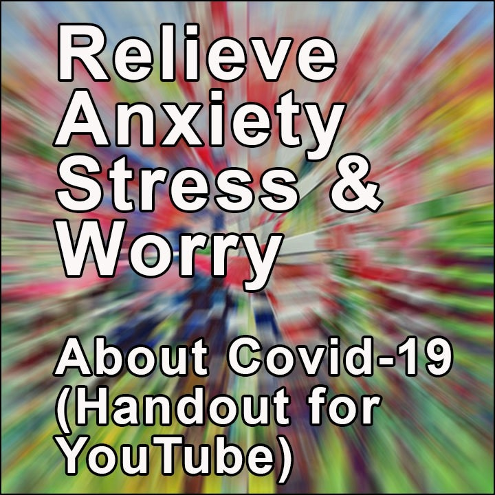 Coronavirus Covid-19 Anxiety Relief (YouTube Handout)