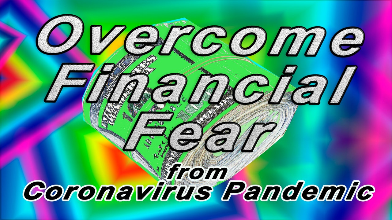 Coronavirus Financial Fear Relief (YouTube handout)