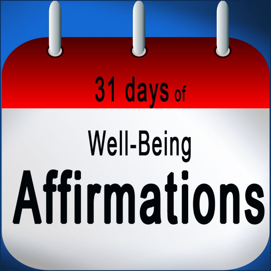 Thirty-One Days of Positive Well-Being Affirmations