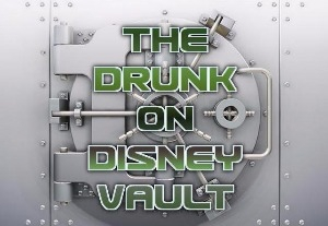 The Drunk On Disney Vault