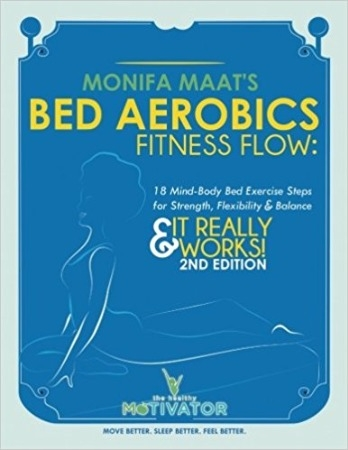 BED AEROBICS FITNESS FLOW - Move Better. Sleep Better. Feel Better!