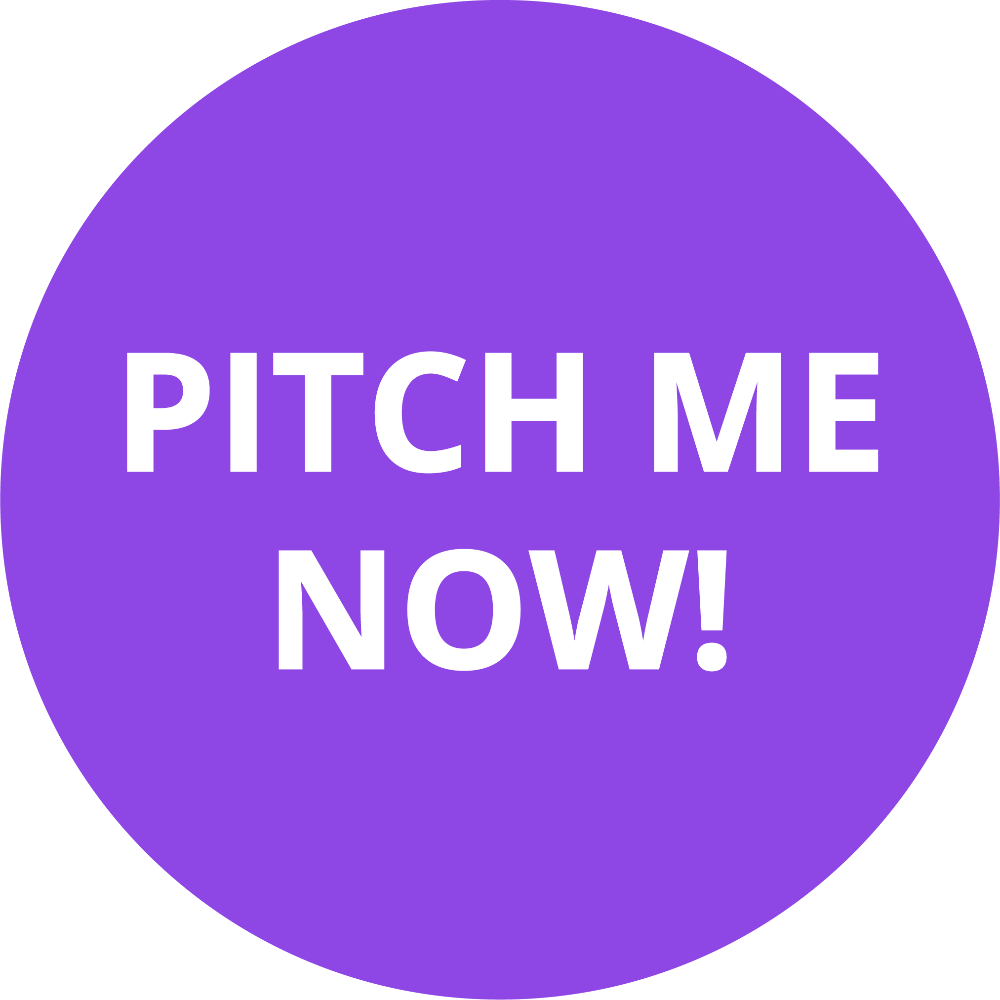 Pitch me now!